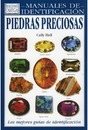 Piedras preciosas : gu&#237;a visual de m&#225;s de 130 variedades de piedras preciosas